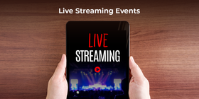 Live Streaming Events